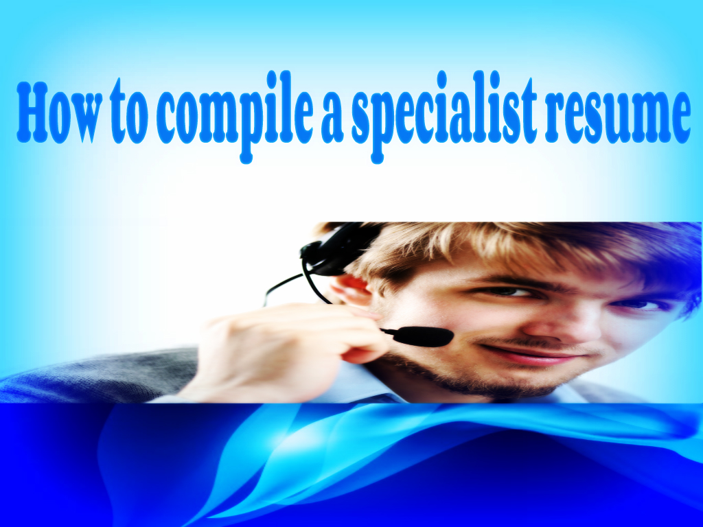 how to compile a specialist resume