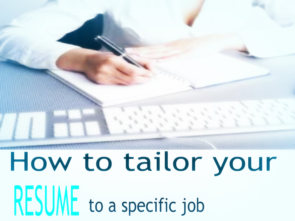 Unemployed 3. How To Tailor Your Resume ...  Tailor Your Resume